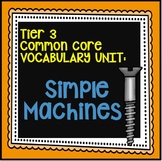 Simple Machines Vocabulary Unit {Tier 3, Common Core}
