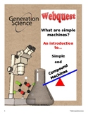 Simple Machines WebQuest: Introduce Simple and Compound Machines in a Fun Way
