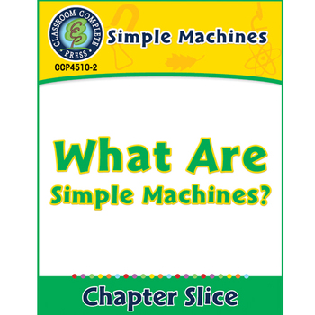 Simple Machines: What Are Simple Machines? Gr. 5-8