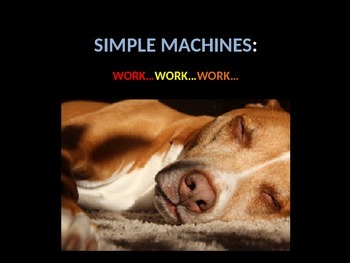 Simple Machines: Work Work Work (lots of animations!!!)