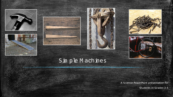 Simple Machines - a PPT Science Lesson for Students in Grades 2-5