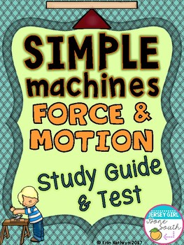Simple Machines and Force & Motion Study Guide and Test
