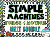 Simple Machines and Force & Motion Unit Bundle
