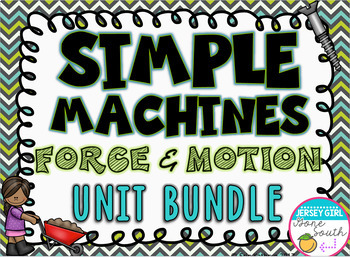 Simple Machines and Force & Motion Unit Bundle