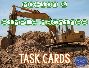 Simple Machines and Motion Task Cards {Scoot}