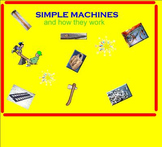 Simple Machines and how they work and quiz!