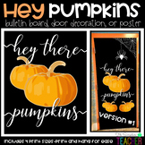 Simple/Modern Hey There, Pumpkins Fall Posters