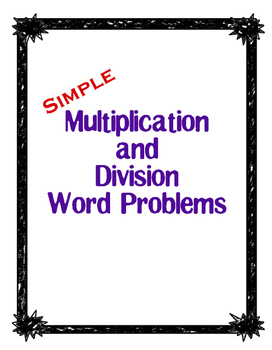 Simple Multiplication & Division Word Problems