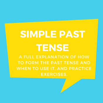 Simple Past Tense: An Explanation and Exercises