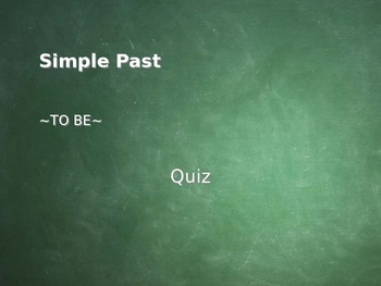 Simple Past - to be - quiz PPT