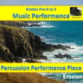 Simple Percussion Performance Piece - Erosion - Pre-K to 3