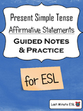 Simple Present Tense - Affirmative Statements - Guided Notes and Practice