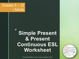 Simple Present and Present Continuous ESL Worksheet