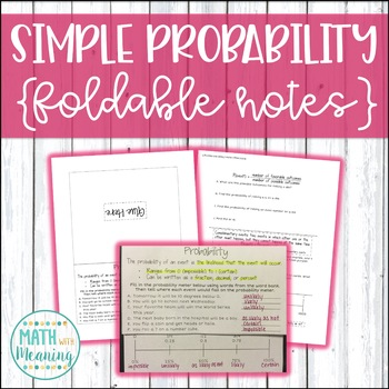 Simple Probability Foldable Notes Booklet - CCSS 7.SP.C.5 and 7.SP.C.7.A Aligned