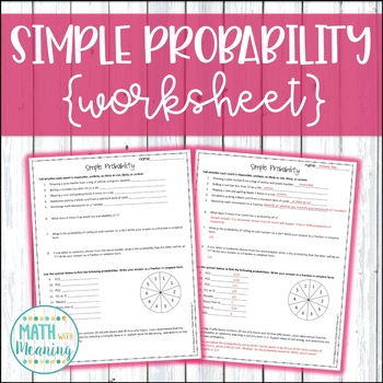 Simple Probability Worksheet - Aligned to CCSS 7.SP.C.5 and 7.SP.C.7.A
