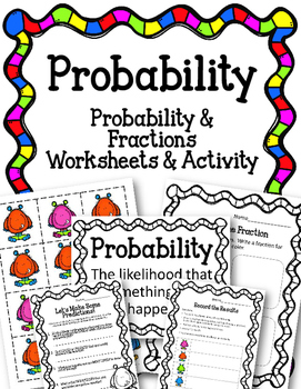 Simple Probability Worksheets and Activity. Fractions. Mon