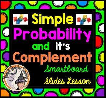 Simple Probability and it's Complement Smartboard Lesson Probable Odds