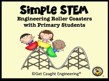 Simple STEM : Engineering Roller Coasters with Primary Students