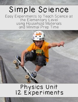 Simple Science: 12 Physics Experiments for Elementary Students