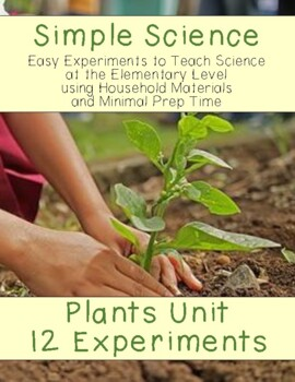 Simple Science: 12 Plant Experiments for Elementary Students