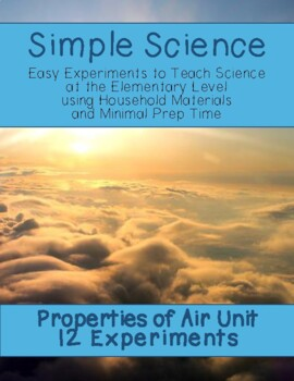 Simple Science: 12 Properties of Air Experiments for Elementary Classrooms