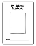 Simple Science Notebook - To Record Daily Notes and Observations - Gr. Pre-K-6