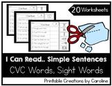 Simple Sentences, CVC Words, Sight Words, Cut and Paste Worksheets