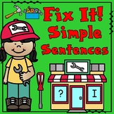 Simple Sentences:  Fix It