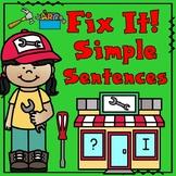 Simple Sentences:  Fix It