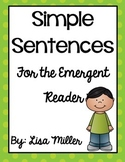 Simple Sentences for the Emergent Reader
