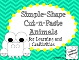 Simple Shape Animals for Learning and Craftivities