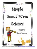 Simple Sound Wave Science- Music Experiments