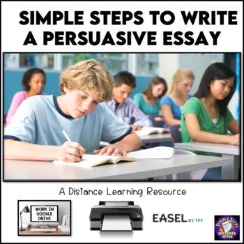 Simple Steps to Writing a Persuasive Essay Google Drive Digital Resource