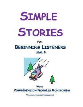Simple Story Comprehension: Listening Comprehension Stories: Level B