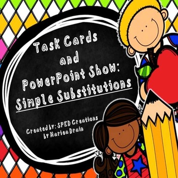 Simple Substitutions: Task Cards and PowerPoint Show