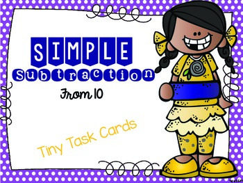 Simple Subtraction From 10 or Less Tiny Task Cards
