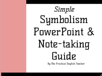 Simple Symbolism PowerPoint & Note-taking Guide