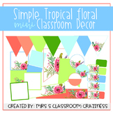Simple Tropical Floral Classroom Decor