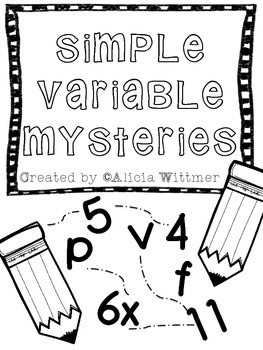 Simple Variable Mysteries! {Single Variable Practice/Introduction} *B&W*