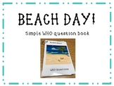 Beach Day! Simple WHO Questions