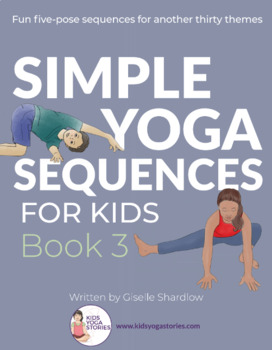 Simple Yoga Sequences For Kids Book 3 By Kids Yoga Stories Tpt
