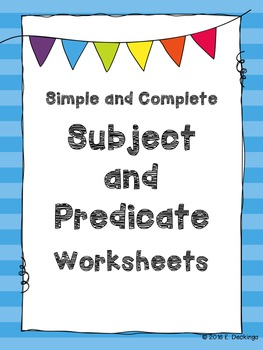 Simple and Complete Subject & Simple and Complete Predicate Worksheets
