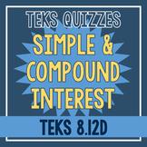 Simple and Compound Interest Quiz (TEKS 8.12D)