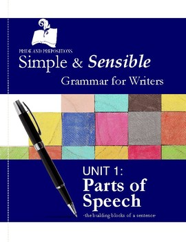 Simple and Sensible Grammar for Writers: Unit 1 Parts of Speech