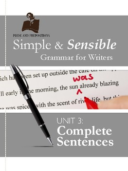 Simple and Sensible Grammar for Writers: Unit 3 What is a Complete Sentence?