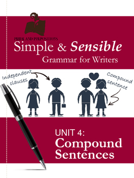 Simple and Sensible Grammar for Writers: Unit 4 Compound Sentences