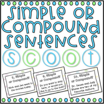 Simple or Compound Sentences SCOOT! Game, Task Cards or Assessment