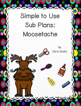 Simple to Use Sub Plans: Based on Moosetache by Margie Palatini