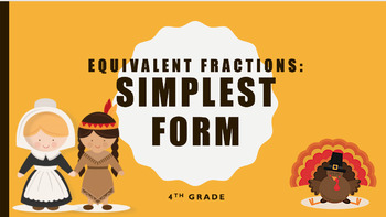 Equivalent Fraction, Simplest Form (Lesson plan, activities, & POWERPOINT)