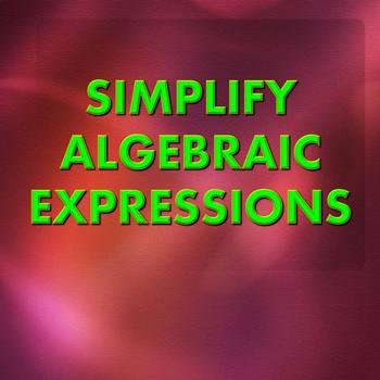 Simplify Algebraic Expressions PowerPoint Lesson
